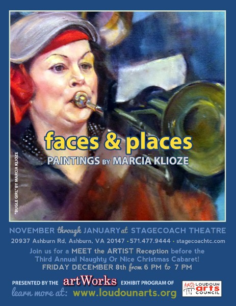 Faces & Places, an exhibit by Marcia Klioze, will be on exhibit at StageCoach Theatre from November through January